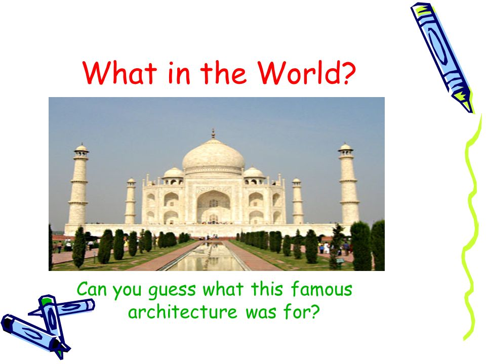 Can you guess what this famous architecture was for