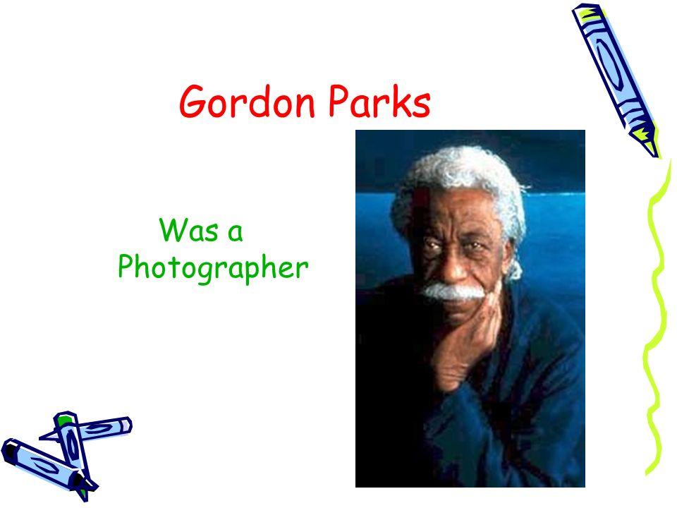 Gordon Parks Was a Photographer