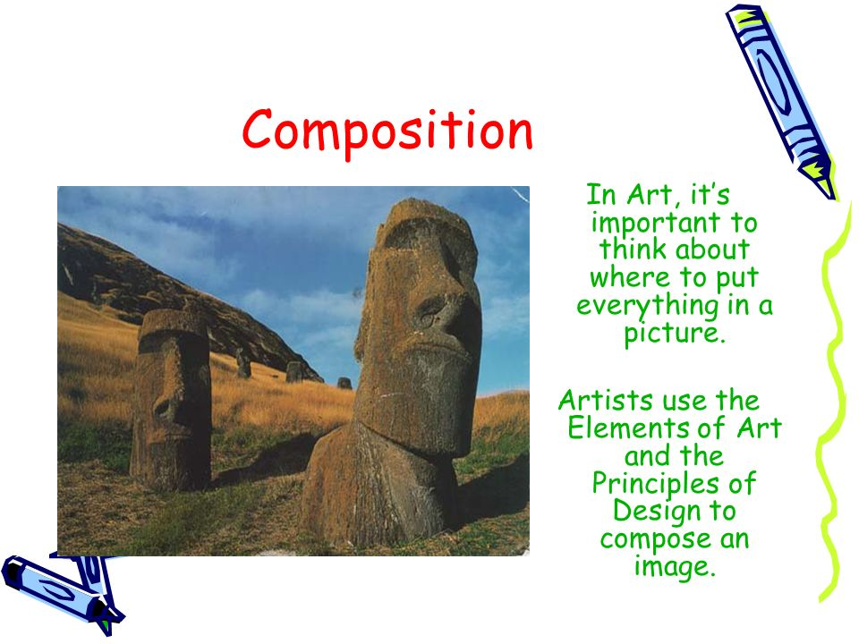 CompositionIn Art, it's important to think about where to put everything in a picture.