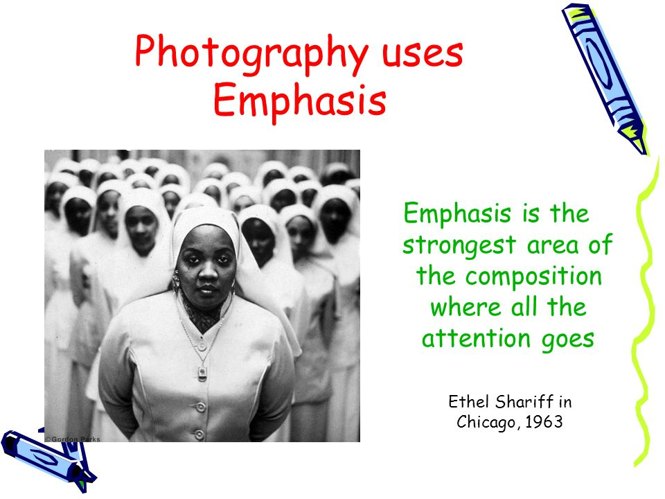 Photography uses Emphasis