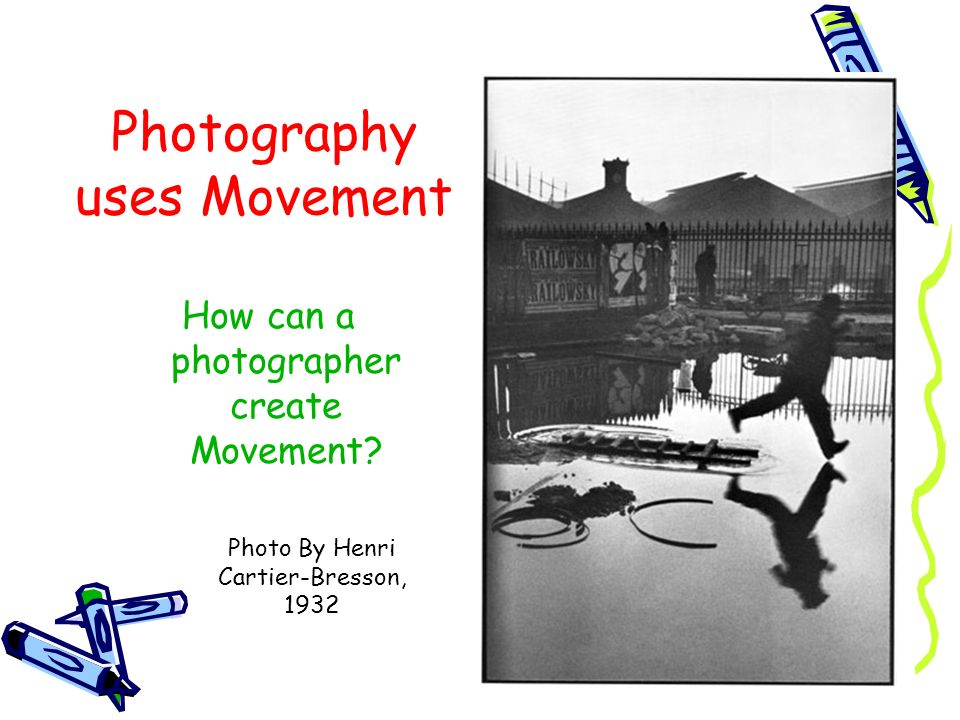 Photography uses Movement