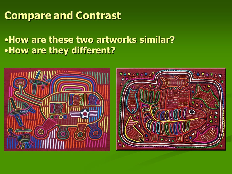 Compare and Contrast How are these two artworks similar