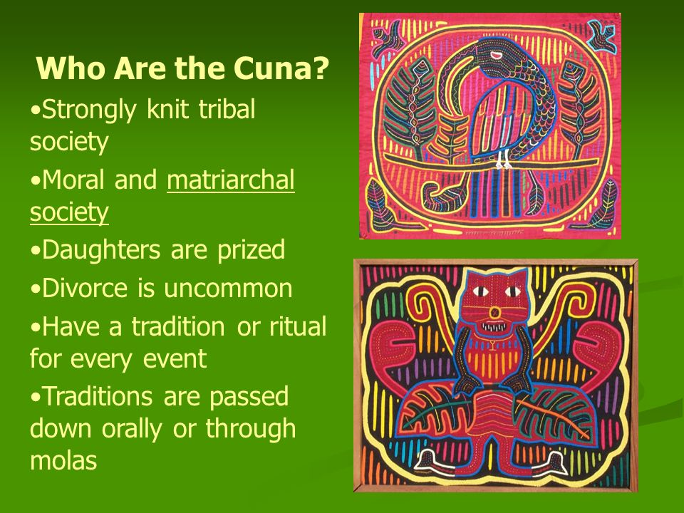 Who Are the Cuna Strongly knit tribal society