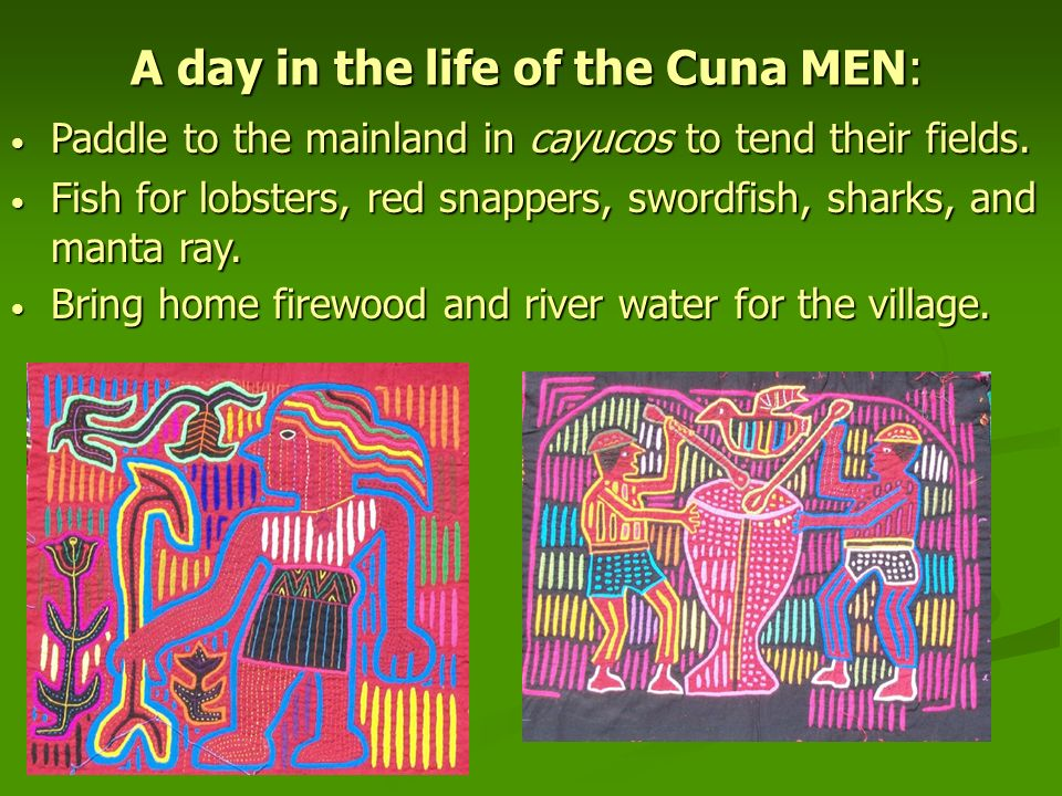 A day in the life of the Cuna MEN: