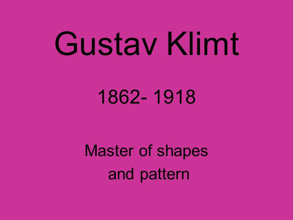 1862- 1918 Master of shapes and pattern