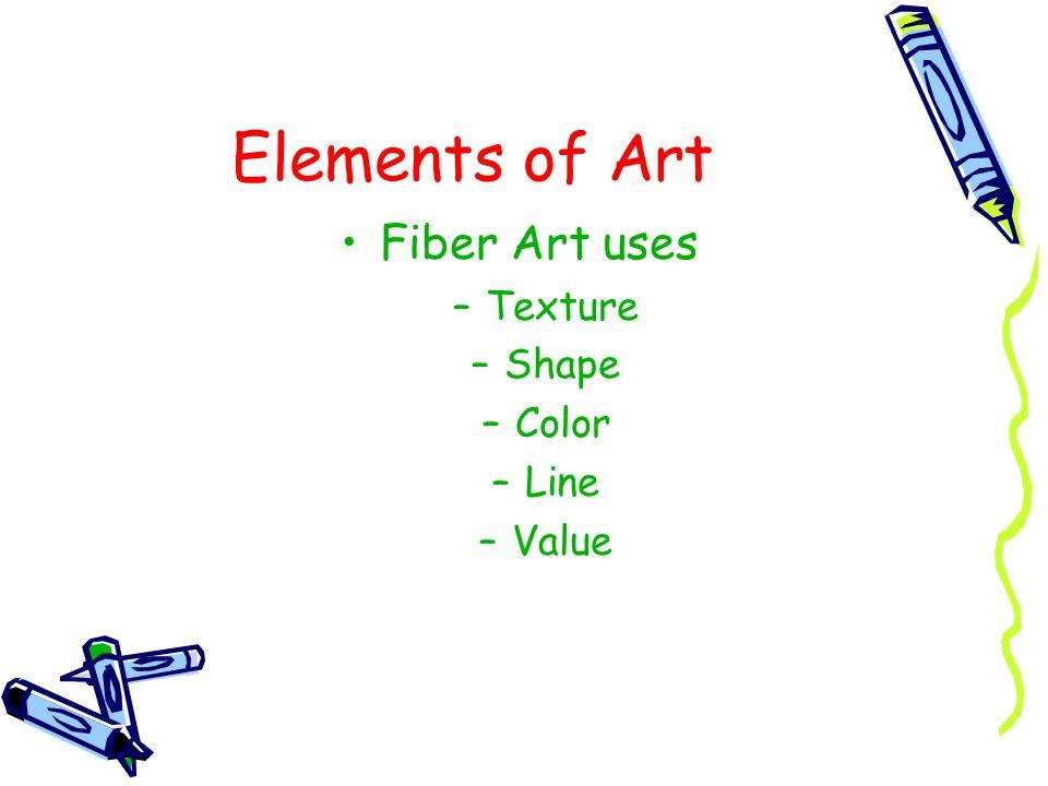 Elements of Art Fiber Art uses Texture Shape Color Line Value