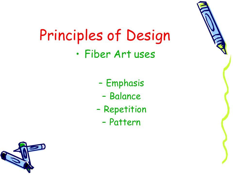 Principles of Design Fiber Art uses Emphasis Balance Repetition