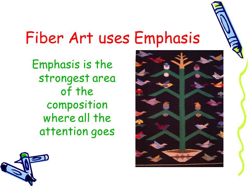 Fiber Art uses Emphasis