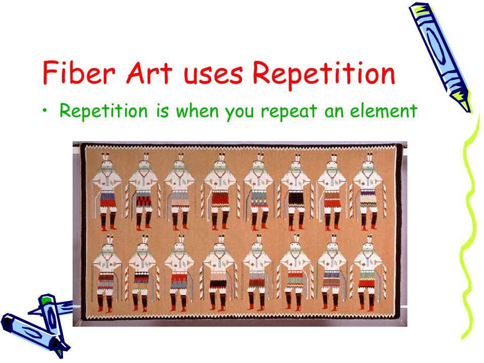 Fiber Art uses Repetition