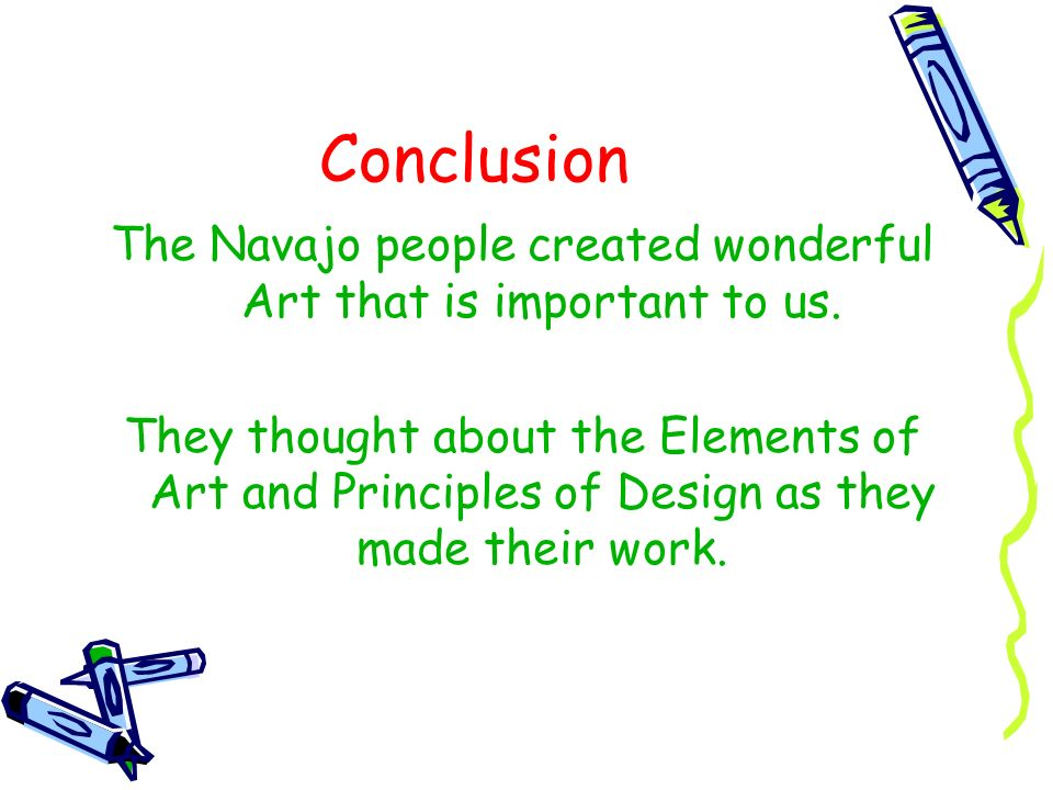 The Navajo people created wonderful Art that is important to us.