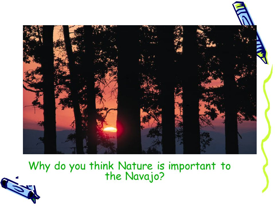 Why do you think Nature is important to the Navajo