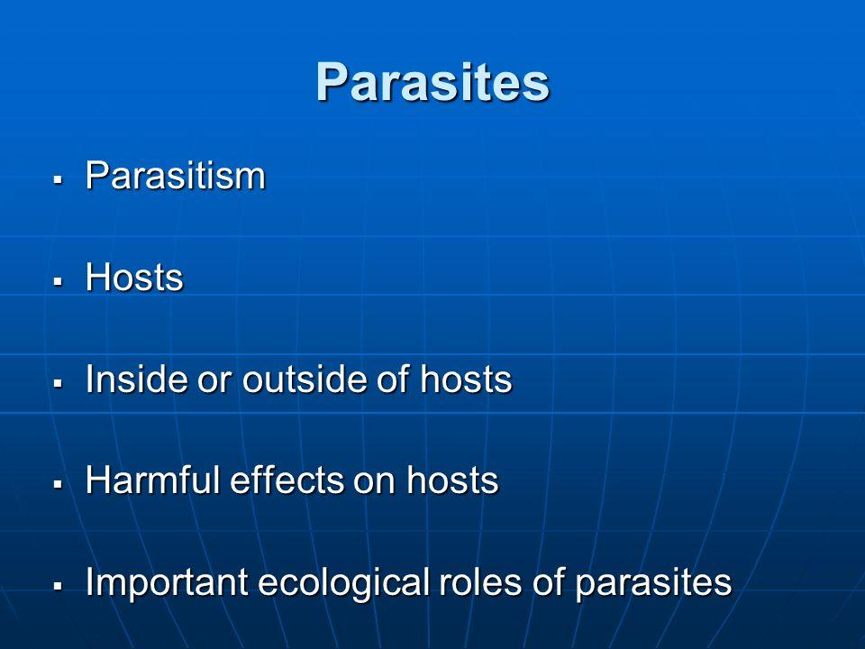 Parasites Parasitism Hosts Inside or outside of hosts