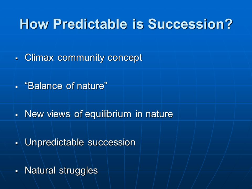 How Predictable is Succession