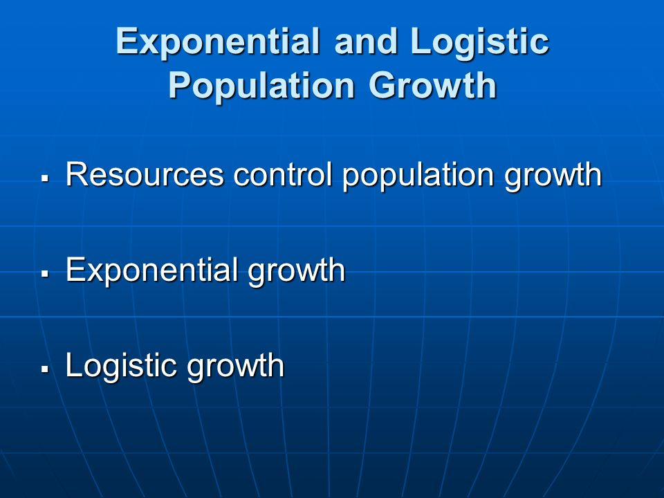 Exponential and Logistic Population Growth