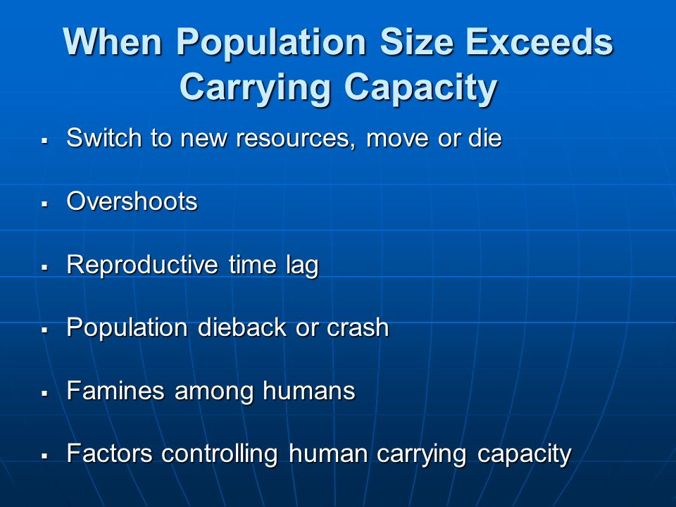 When Population Size Exceeds Carrying Capacity