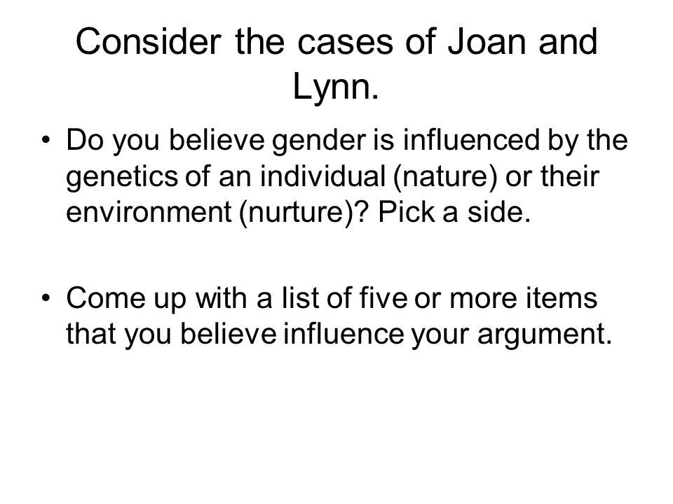 Consider the cases of Joan and Lynn.