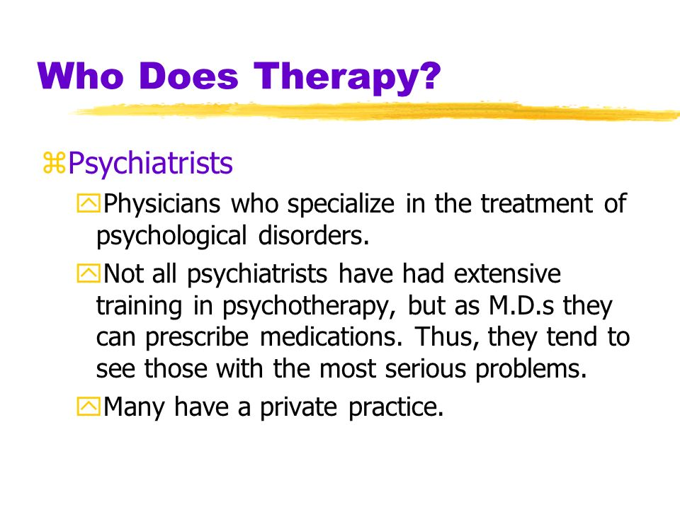 Who Does Therapy Psychiatrists