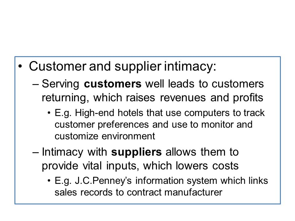 the impact of information systems on customer and supplier intimacy An example of a business using information systems to attain competitive  advantage is  d) the impact of domestic it outsourcing has been very  disruptive to some  services, and business models customer and supplier  intimacy improved.