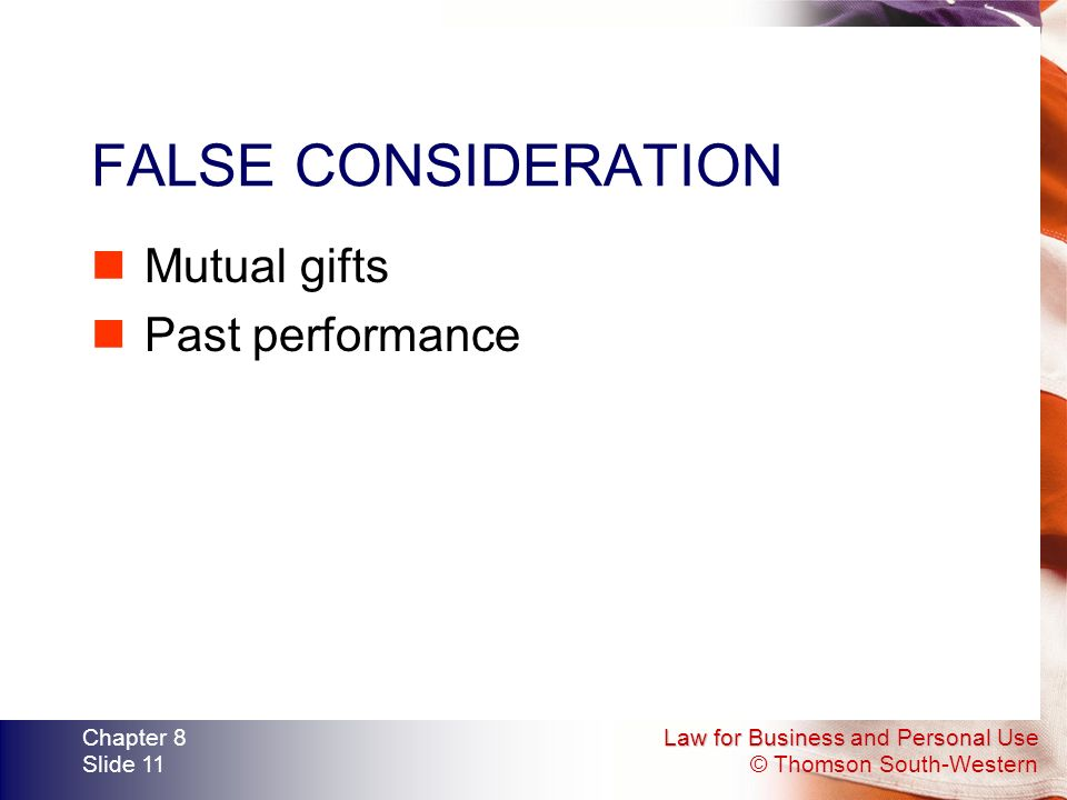 FALSE CONSIDERATION Mutual gifts Past performance Chapter 8