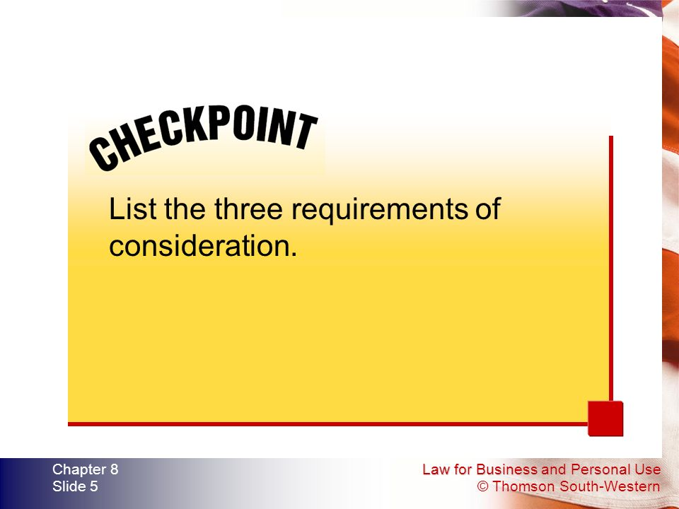 List the three requirements of consideration.