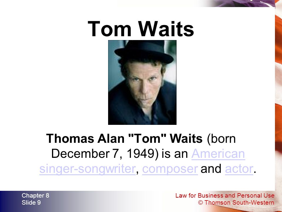 Tom Waits Thomas Alan Tom Waits (born December 7, 1949) is an American singer-songwriter, composer and actor.