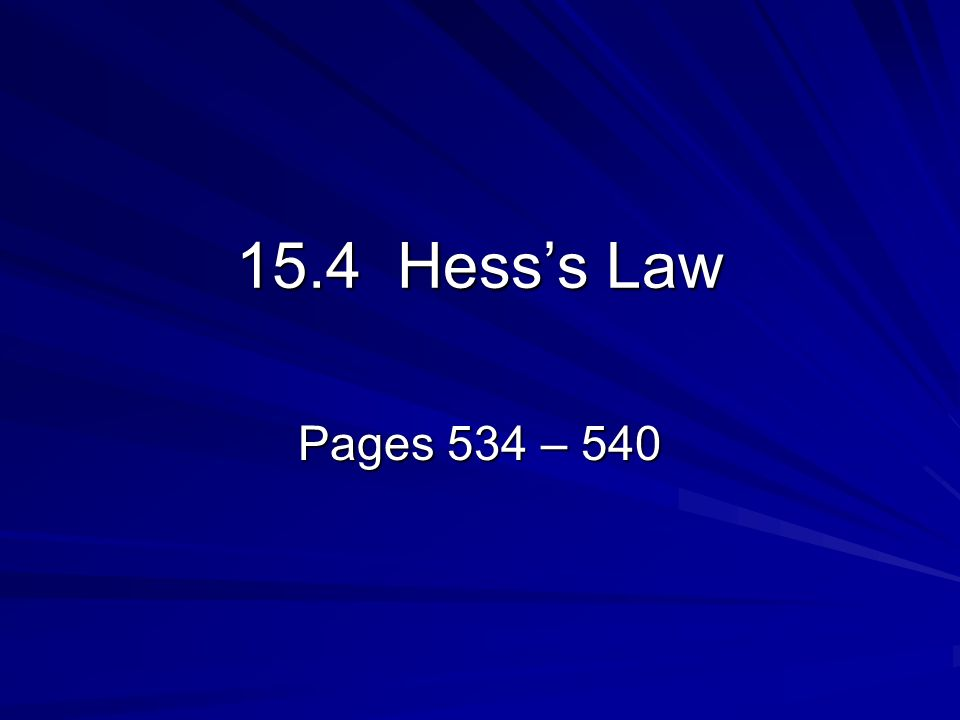 15.4 Hess's Law Pages 534 – 540