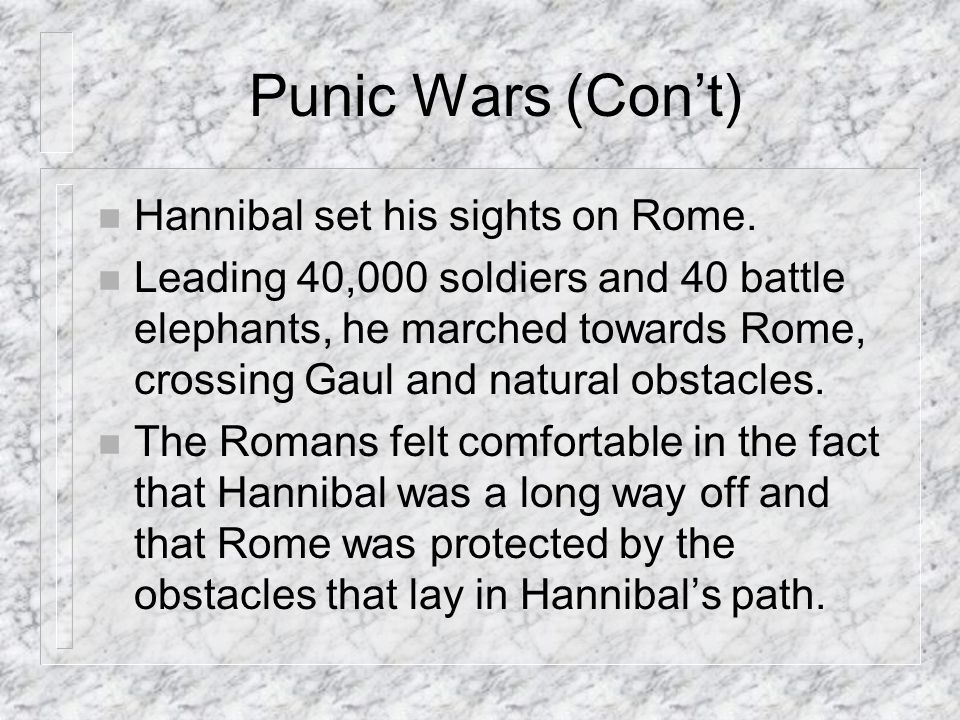 Punic Wars (Con't) Hannibal set his sights on Rome.