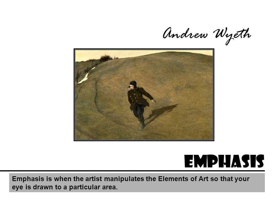 Andrew Wyeth emphasis.