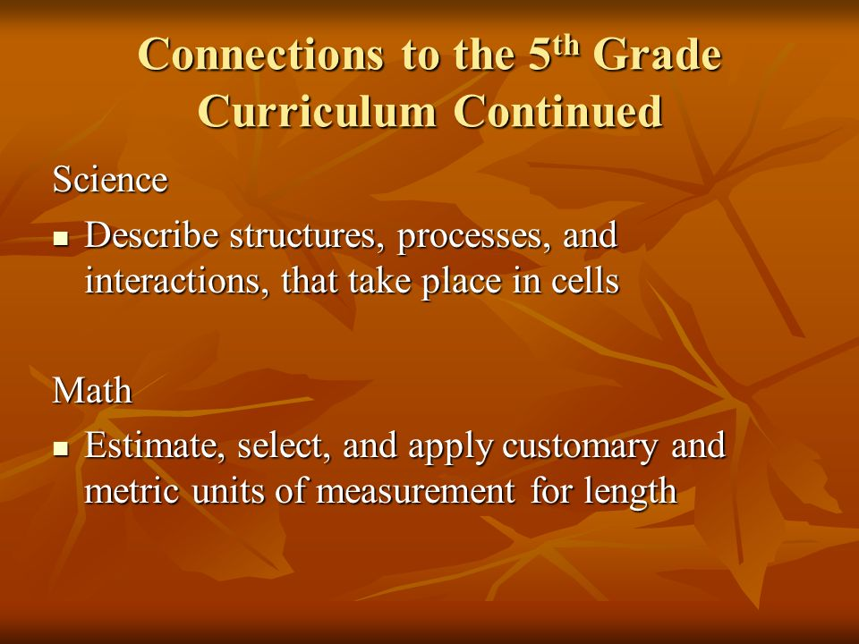 Connections to the 5th Grade Curriculum Continued