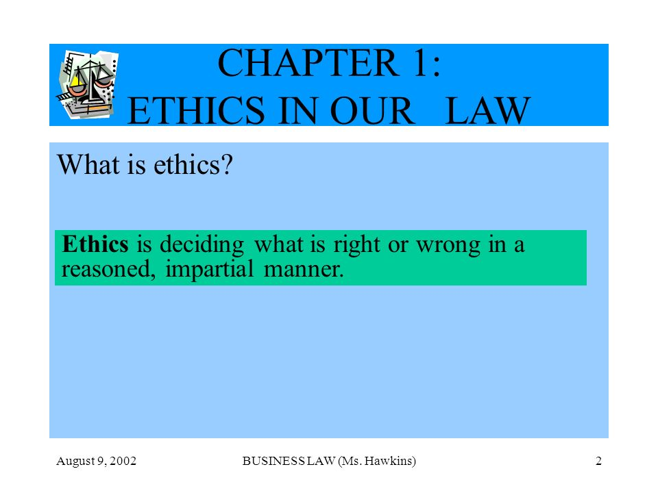 CHAPTER 1: ETHICS IN OUR LAW