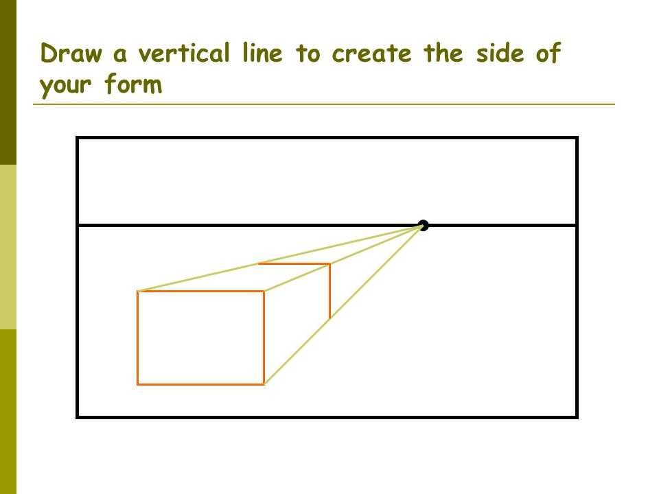 Draw a vertical line to create the side of your form