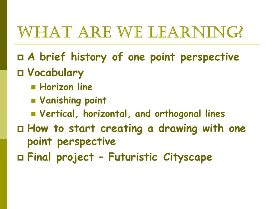 what are we learning A brief history of one point perspective