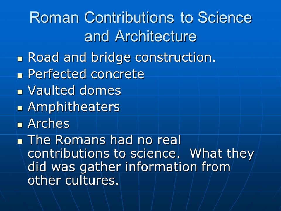 Roman Contributions to Science and Architecture