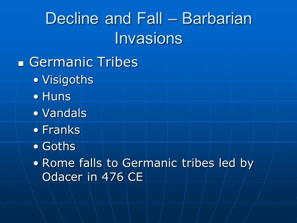 Decline and Fall – Barbarian Invasions