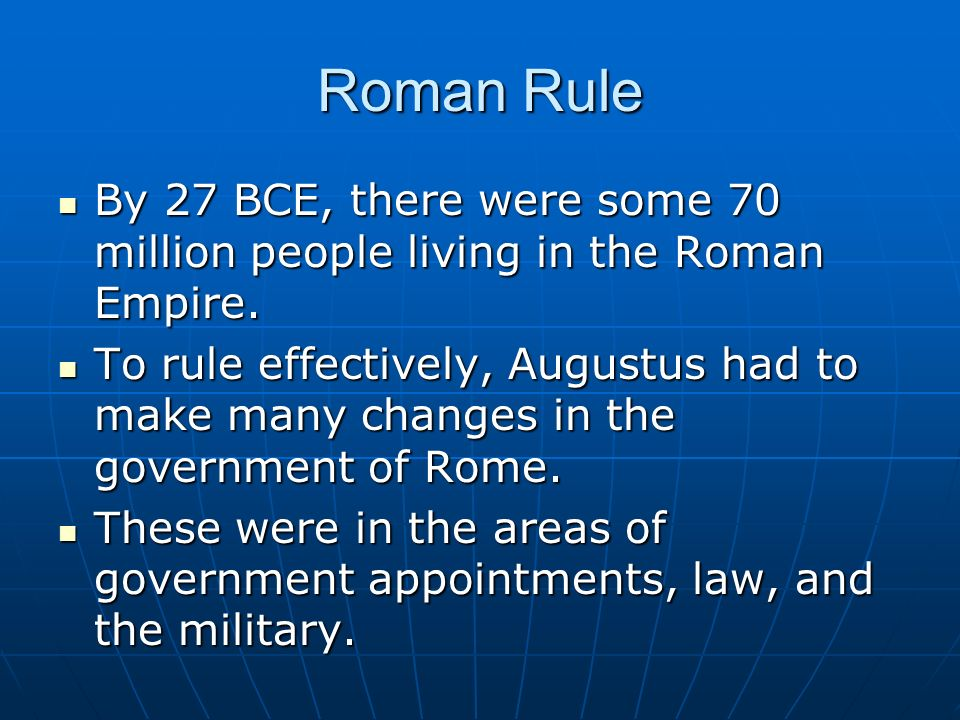 Roman Rule By 27 BCE, there were some 70 million people living in the Roman Empire.