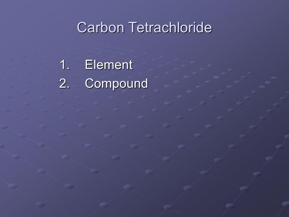 Carbon Tetrachloride Element Compound