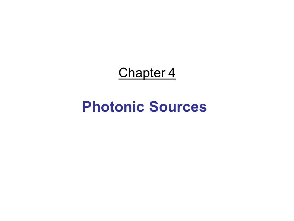 Chapter 4 Photonic Sources