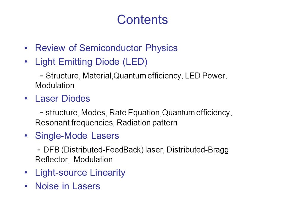 Contents Review of Semiconductor Physics Light Emitting Diode (LED)