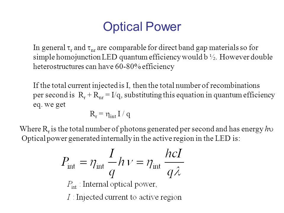 Optical Power In general r and nr are comparable for direct band gap materials so for.