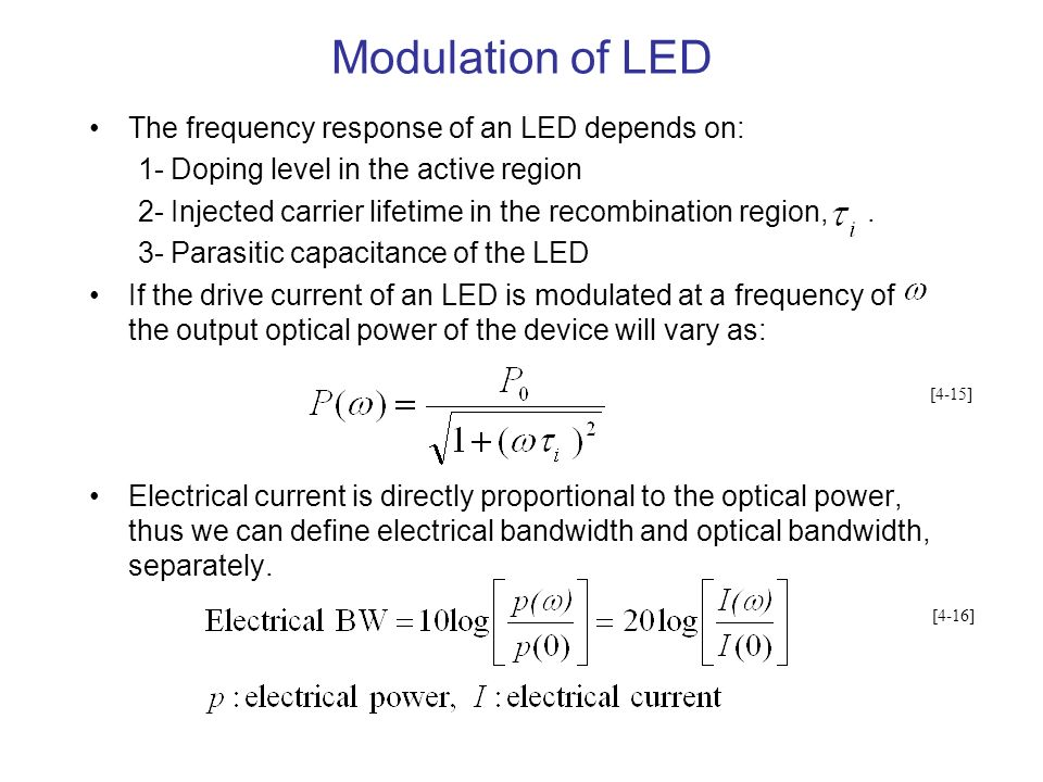 Modulation of LED The frequency response of an LED depends on: