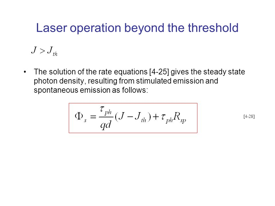 Laser operation beyond the threshold
