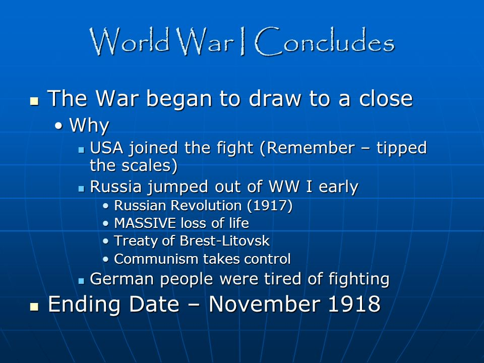 World War I Concludes The War began to draw to a close