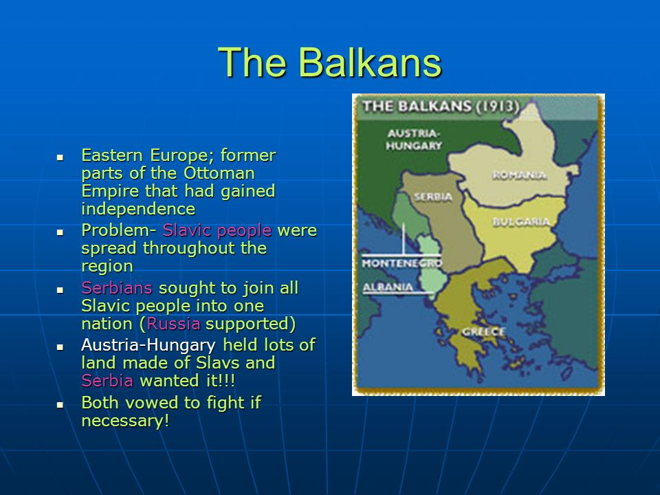 The Balkans Eastern Europe; former parts of the Ottoman Empire that had gained independence.