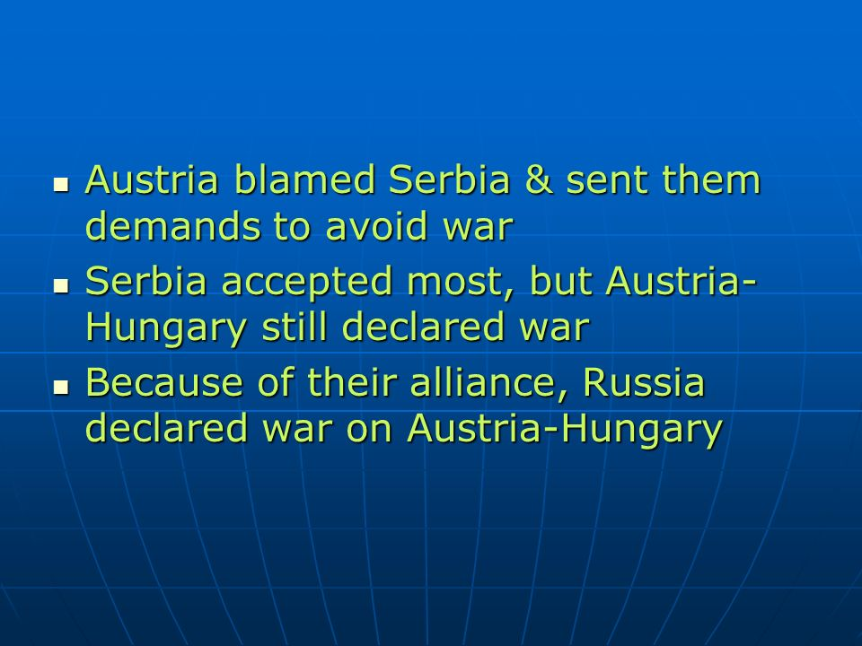 Austria blamed Serbia & sent them demands to avoid war