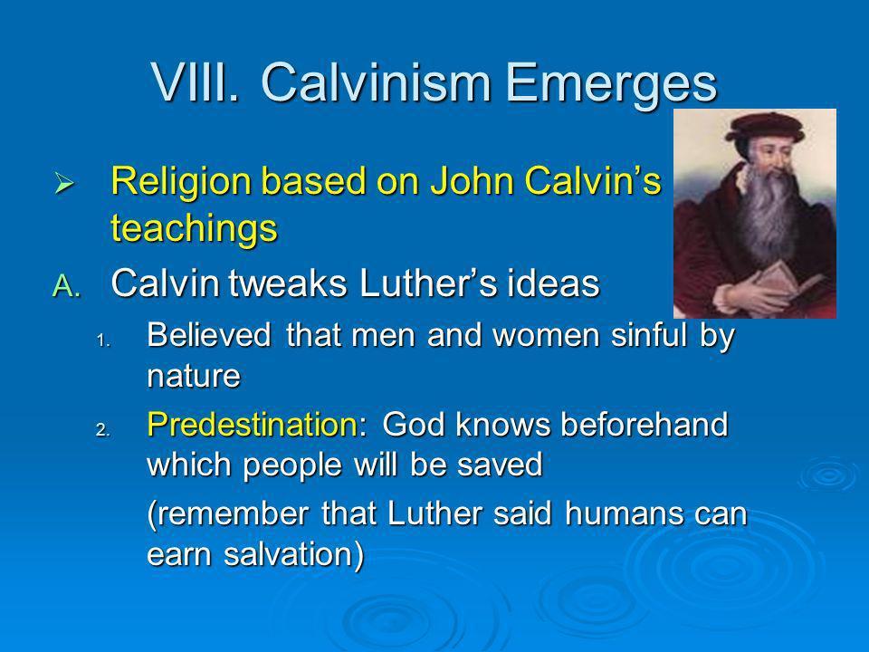 VIII. Calvinism Emerges