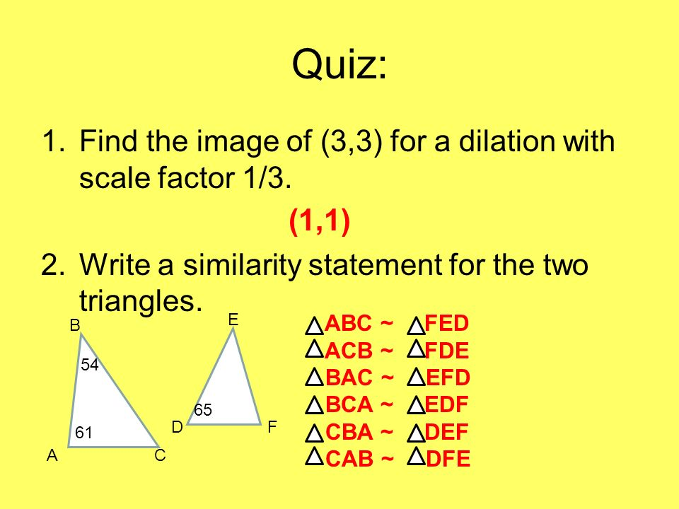 Quiz: Find the image of (3,3) for a dilation with scale factor 1/3.