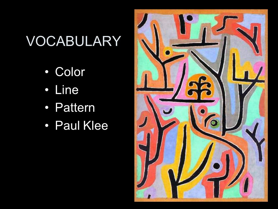 VOCABULARY Color Line Pattern Paul Klee