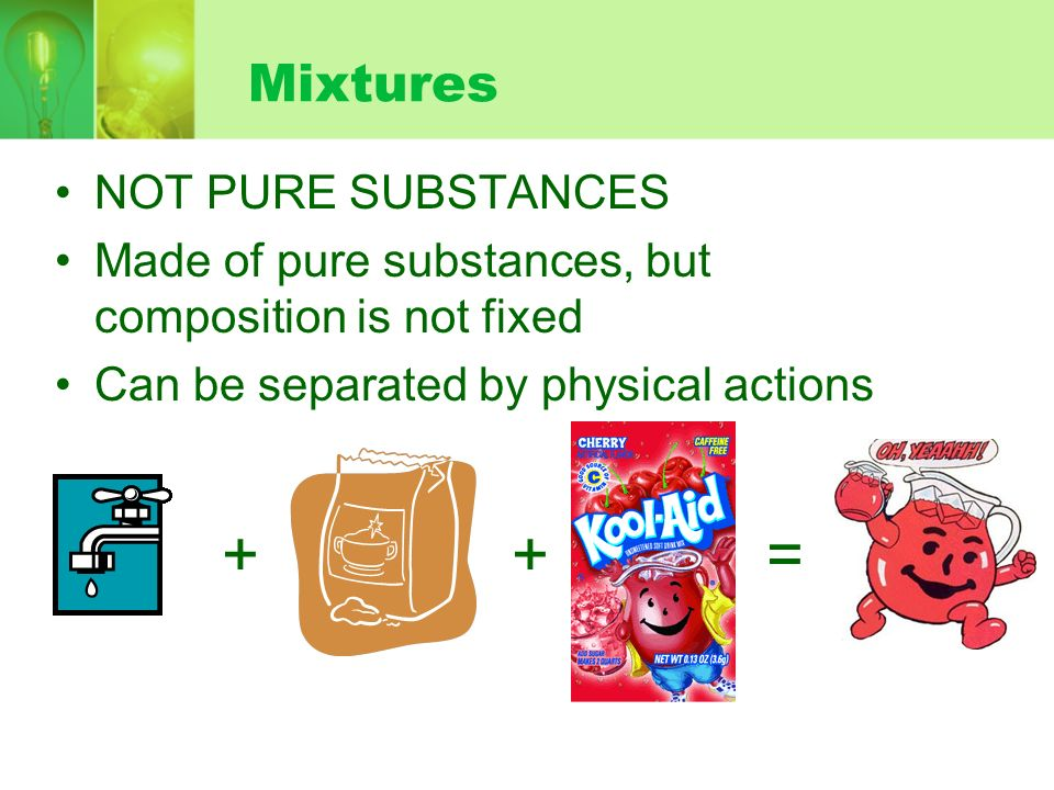 + + = Mixtures NOT PURE SUBSTANCES