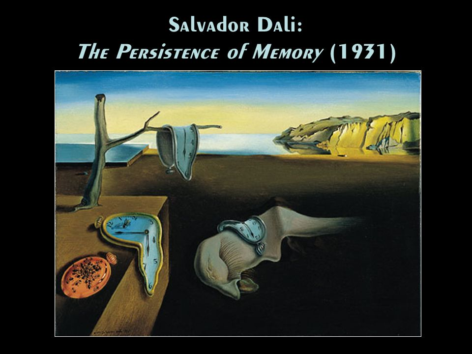 Salvador Dali: The Persistence of Memory (1931)