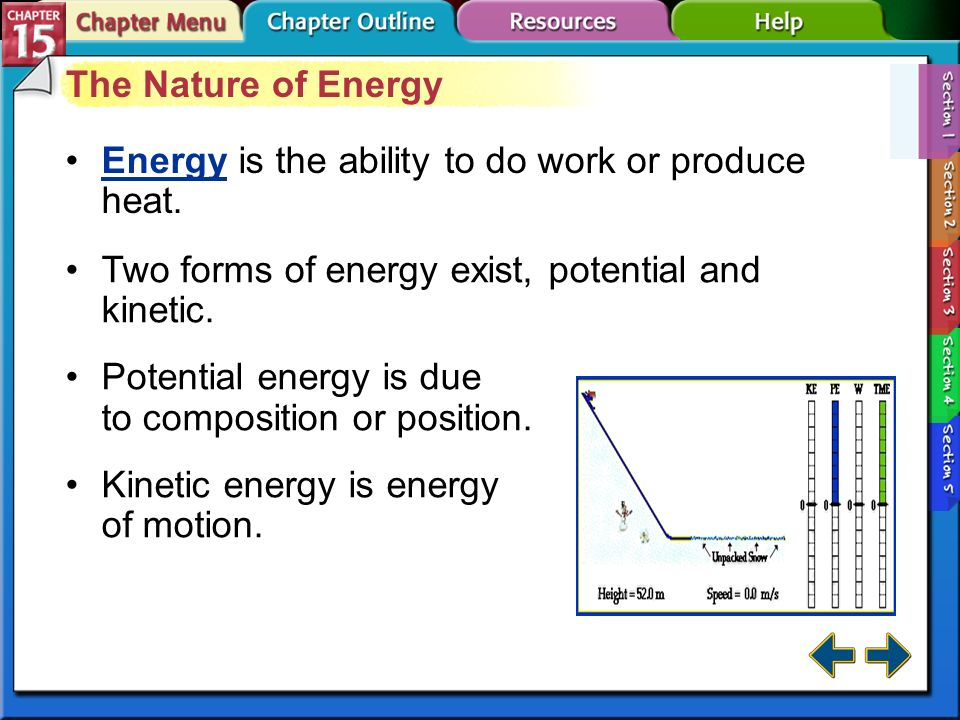 Energy is the ability to do work or produce heat.
